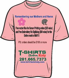 Hello everyone! We at T-shirts Etc Katy appreciate all of the #Mothers and #Veterans. For the month of May, we are offering EVERYONE this special! contact www.Tshirtsetckaty.com