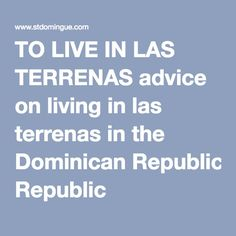 ce22420a6 TO LIVE IN LAS TERRENAS advice on living in las terrenas in the Dominican  Republic