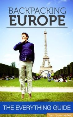 Backpacking Europe: The Everything Guide:Amazon:Kindle Store