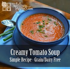 Simple Grain Free Dairy Free Tomato Soup