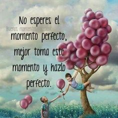 Momento 👌 perfecto. Motivational Quotes, Funny Quotes, Life Quotes, Inspirational Quotes, New Year Illustration, Spanish Greetings, Daily Inspiration Quotes, Daughter Quotes, Best Vibrators