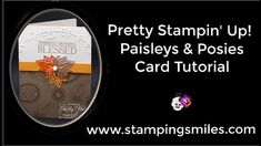 Pretty Stampin' Up! Paisleys and Posies Card Tutorial