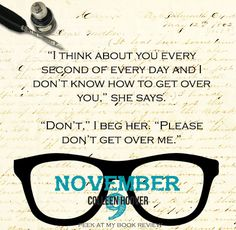 Best Authors, November 9th, Colleen Hoover, Books For Boys, I Think Of You, Book Boyfriends, Get Over It, Book Quotes, Book Worms