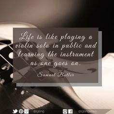 Life is like playing a violin solo in public and learning the instrument as one goes on. Quote Life, Life Is Like, Violin, Butler, Proverbs, Counseling, Letter Board, Philosophy, Psychology