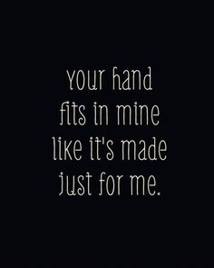 Yea I had a set of hands that fit perfectly in mine. Everything about us fit perfect and made perfect sense.  Until he decided to walk to a worthless piece of crap that had nothing to offer him.