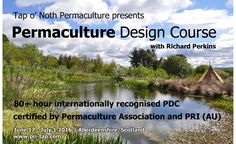 PDC Scotland - Gain the necessary skills to begin designing regenerative and abundant landscapes and learn how to make ecologically responsible decisions to he…