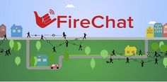 Fire Chat App for Android to communicate without Internet.