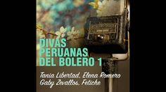 1. Dos Gardenias - Tania Libertad - Divas Peruanas del Bolero, Vol. 1