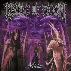 Cradle of Filth - Midian...Probably my favorite album by them.