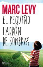 el pequeño ladron de sombras-marc levy-9788408050469