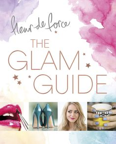 The Glam Guide: Amazon.co.uk: Fleur De Force: 9781472228406: Books