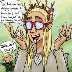Thranduil- Middle Earth's Most Embarassing Dad by ~MuffinMoip on deviantART