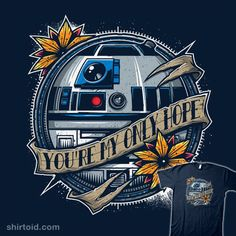 My Only Hope - by Available for from ShirtPunch for 24 hours only. Help Me Obi Wan, R2d2, Geek Shirts, Star Wars, Body Mods, Porsche Logo, Textile Design, Illustration Art, Nerd