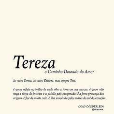 Marca sua Tereza/Teresa/Theresa aqui e esquenta um poquinho o coração dela! 💛 (Esse foi pra minha amiga @teteclementino 💛)