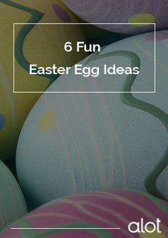 Fun Easter egg ideas - decoration tips and scavenger hunt ideas!