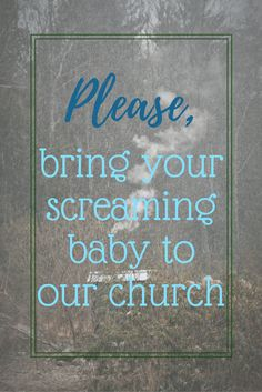 Do you ever consider going to a Christmas Eve service and decide not to because your baby may cry? Or any reason like that? You are welcome at our church