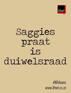 Idiome Saggies praat is duiwelsraad Quotes Dream, Life Quotes Love, Wise Quotes, Robert Kiyosaki, Tony Robbins, Afrikaanse Quotes, Quote Board, Idioms, Creative Words