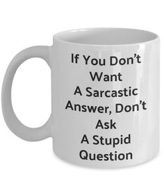 """Funny Coffee Mug-If You Don't Want A Sarcastic Answer-Novelty Tea Cup Gift Please visit our store, Family Lagniappe, for a wide selection of personalized """"mom & grandma"""" mugs, travel mugs & water bottles as well as many other personalized gift ideas! Funny Coffee Cups, Cute Coffee Mugs, Coffee Gifts, Great Coffee, Cute Mugs, Funny Mugs, Funny Gifts, Coffee Art, Coffee Ideas"""