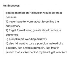 Plus it's Frank Iero's birthday. >> this is it. wedding plans nailed down. I'm getting married on Halloween in the Helena church. done.