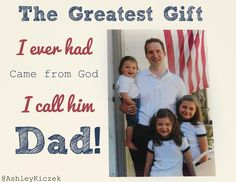 The Greatest Gift I ever had came from God I call Him Dad!  My Dad, my Father, My Hero Blog: http://aflowerofgod.blogspot.com/2015/06/my-dad-my-father-my-hero.html…