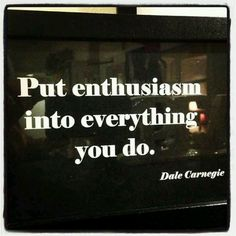 Dale Carnegie - quote inspiration motivation wisdom....NO MATTER HOW INSIGNIFICANT YOU MAY THINK IT IS...