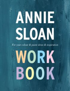 Work Book available at Shades of Amber  http://www.shadesofamber.net/category_6/Annie-Sloan-Chalk-Paint.htm @Annie Sloan