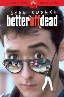 """Better Off Dead... (1985).  This movie was hilarious. """"I want my 2 Dollars""""!"""