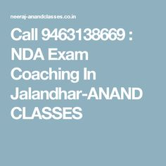 Call 9463138669 : NDA Exam Coaching In Jalandhar-ANAND CLASSES Nda Exam, Dns, Anonymous, Coaching, Public, Community, Training, Communion