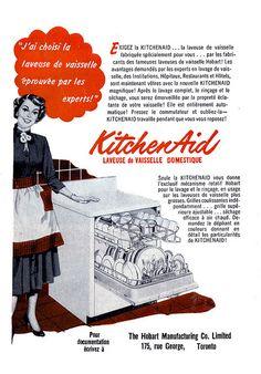 Vintage French Canadian ad for KitchenAid Dish-Washers Retro Ads, Vintage Ads, Vintage Decor, French Vintage, Vintage Posters, Vintage Kitchen Appliances, 1950s Kitchen, Home Appliances, Kitchenaid