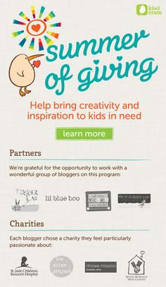 Summer of Giving Charity Kick Off!    This summer, Kiwi Crate is committed to giving back to the community by reaching out to kids who need our help. So we've teamed up with a few of our favorite bloggers and charities to set up the Summer of Giving!    For each new Kiwi Crate subscription ordered, we will donate one crate full of arts, crafts, and science activities to a children's charity.