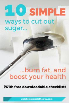 10 Simple Ways To Cut Out Sugar, Burn Fat And Boost Your Health. Too much sugar in your diet is the enemy to a better body. Learn clever ways to improve your diet and lose weight. FREE checklist included. Click through to read.