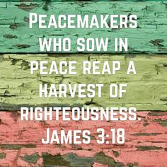 James 3:18 James 3, Righteousness, Peace, Sobriety, World