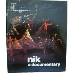 Nik; a documentary (Dance perspectives) (Paperback)  http://howtogetfaster.co.uk/jenks.php?p=B0006C6BSW  B0006C6BSW