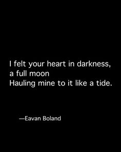 Eavan Boland Poetry Quotes, Words Quotes, Wise Words, Positive Thoughts, Positive Quotes, Black & White Quotes, Quote Aesthetic, Life Inspiration, It Hurts