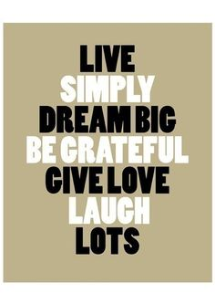 Live, Dream, Laugh.