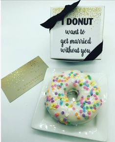 Bridesmaid Proposal / Maid of Honor Proposal / Will you be my Bridesmaid / I Donut Want To Get Married Without You / Flower girl Proposal
