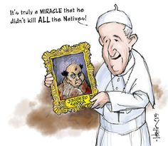 Cartoon by  Russell Hodin - junipero serra's other miracle 9/24/15