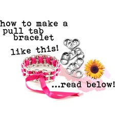 How to make a pull tab bracelet - looks like a good summer craft for the kids :)