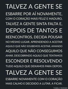 Portuguese Quotes, Note To Self, Sentences, Mindfulness, Humor, Love, Past Life, Life Motivation, Wise Words