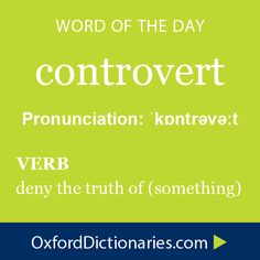 What does controvert mean? controvert is defined by the lexicographers at Oxford Dictionaries as Deny the truth of (something) Unusual Words, Weird Words, Rare Words, Unique Words, Cool Words, Fancy Words, Big Words, Words To Use, Pretty Words