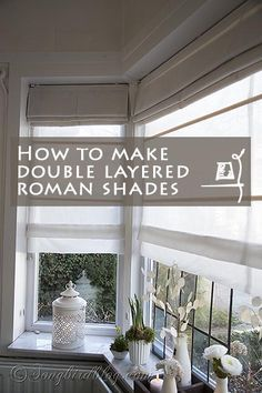 Something to consider for windows? DIY double layered roman blinds - a sheer layer for privacy during the day and an opaque layer for privacy at night.  Love this!