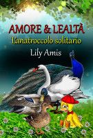 Amore & Lealtà, L'anatroccolo solitario, an ebook by Lily Amis at Smashwords Lily, Meme, Books, Outdoor, Animals, Amor, Lonely, Outdoors, Libros