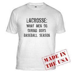 i do not really like lacrosse but my extreme dislike for baseball makes me want this shirt!