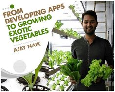 Ajay Naik is the founder and promoter of Goa's first vertical hydroponics farm. He is a software engineer by profession. His hydroponics farm grows top quality, healthy and exotic vegetables. They grow 3 ton lettuce every month at their farm which occupies only 150 sq mt land using 80% less water compared to traditional farming. Farming often looked as less lucrative by the younger generation. Youngsters like Ajay Naik are scripting new era. #EnvironmentChampions