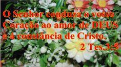 FALANDO DE VIDA!!: O Senhor conduza o vosso coração.