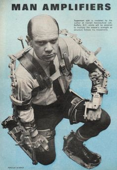 "Neil Mizen in his ""Man-Amplifier"" mockup power suit at Cornell Aeronautical Labs. 1962"