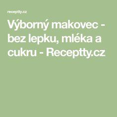 Výborný makovec - bez lepku, mléka a cukru - Receptty.cz
