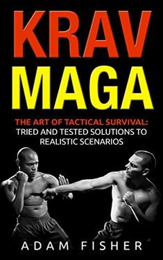 Krav Maga: The Art of Tactical Survival: Tried and Tested Solutions to Realistic Scenarios Krav Maga Self Defense, Self Defense Moves, Self Defense Martial Arts, Close Quarters Combat, Survival Books, Tactical Survival, Military Gifts, Wing Chun, Dance Moves