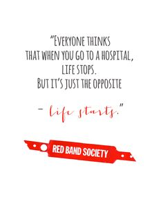 "Red Band Society & Fault in Our Stars ""Everyone thinks that when you go to the hospital, life stops. But it's the opposite. Life starts."" Reading a lot of bad reviews...Don't hate, some people can relate! Tv Show Quotes, Movie Quotes, Life Quotes, Book Tv, Book Show, Broken Crayons Still Color, Society Quotes, Red Band Society, Grey Anatomy Quotes"