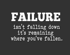Runner Things #1371: Failure isn't falling down; it's remaining where you've fallen.